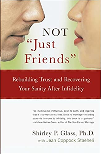 By Shirley P. Glass, Ph.D. with Jean Coppock Staeheli